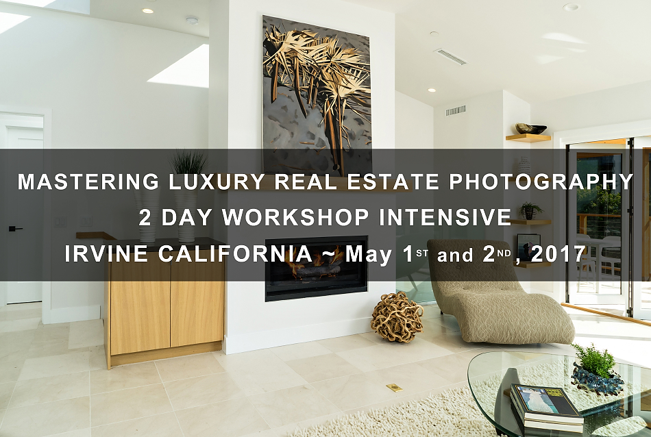 Mastering Luxury Real Estate Photography | Workshop Intensive | Orange County, California