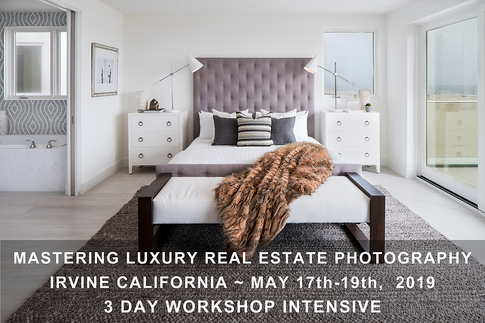 MASTERING LUXURY REAL ESTATE PHOTOGRAPHY WORKSHOP SOUTHERN CALIFORNIA, MAY 2019